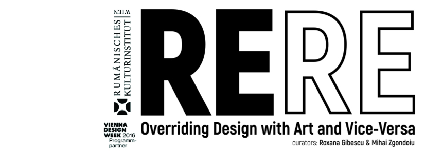 """""""ReRe. Overriding Design with Art and Vice-Versa"""" @ VIENNA DESIGN WEEK 2016"""