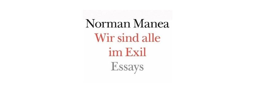 """""""Wir sind alle"""" im Exil de Norman Manea –  Turneu de promovare a volumului de eseuri în Austria"""