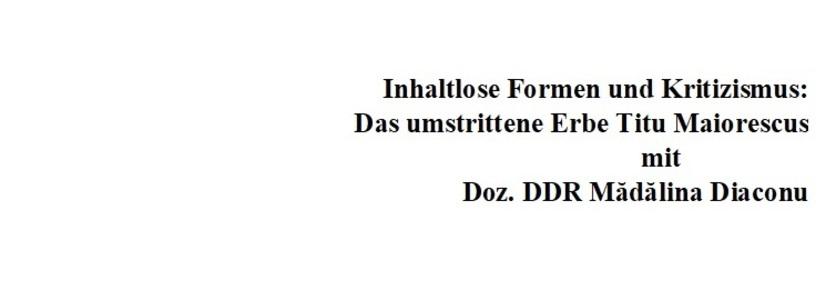 """""""Inhaltlose Formen und Kritizismus: Titu Maiorescus umstrittenes Erbe"""""""