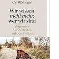 """Buchpräsentation """"Wir wissen nicht mehr, wer wir sind"""" von Cyrill Stieger"""