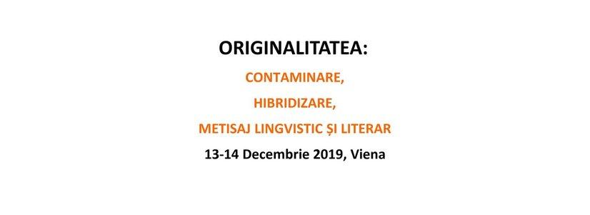 """Conferința internațională  """"Originalitatea: Contaminare, Hibridizare, Metisaj lingvistic și literar"""""""
