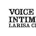 """""""Voice and Intimacy"""" cu Larisa Crunţeanu"""